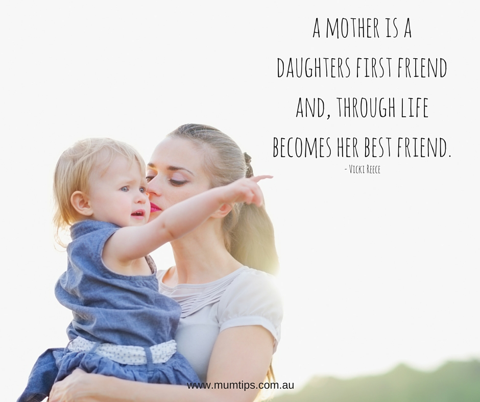 a mother is a daughters best friendand, through lifebecomes her best friend. (2)